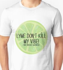 Lyme Don't Kill My Vibe! Part 2 Unisex T-Shirt