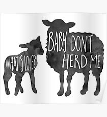 What is love? Baby don't HERD me - Pun Poster