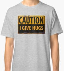 """Funny, """"CAUTION, I Give Hugs"""" Realistic Metal with Rust Sign Classic T-Shirt"""