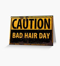 CAUTION, Bad Hair Day - Realistic Rusty Metal Sign - 80s BIG Hair - Retro Greeting Card