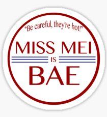 Miss Mei is Bae Sticker