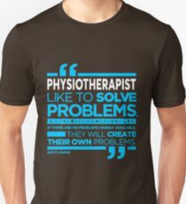 PHYSIOTHERAPIST - LIKE TO SOLVE PROBLEMS T-Shirt
