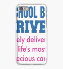 School Bus Driver Safely Delivering Life's most precious cargo iPhone Case/Skin