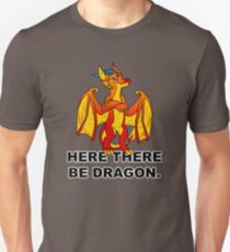 Here There Be Dragon. Unisex T-Shirt
