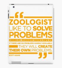 ZOOLOGIST - LIKE TO SOLVE PROBLEMS iPad Case/Skin