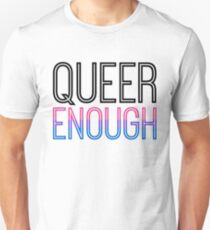 Bi Pride - QUEER ENOUGH Unisex T-Shirt