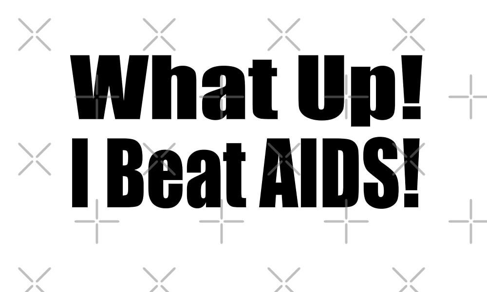 I Beat AIDS T Shirt  by greatshirts