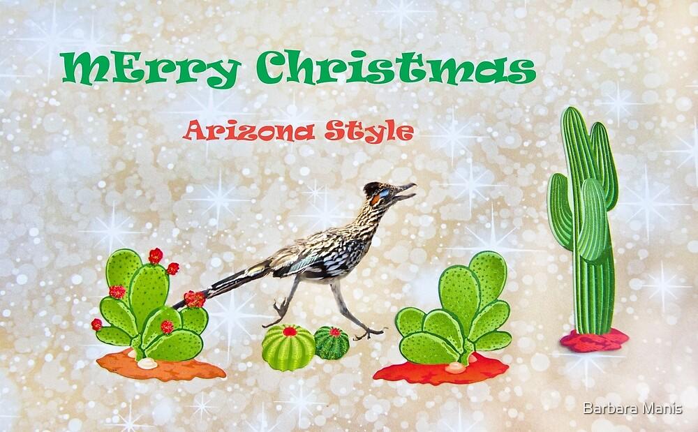 Merry Christmas- Arizona Style by Barbara Manis