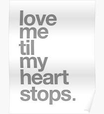 LOVE ME TIL MY HEART STOPS. Poster