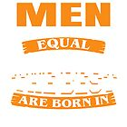 All men are created equal But only the best are born in July by jonasphan