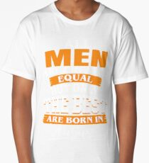 All men are created equal But only the best are born in August Long T-Shirt
