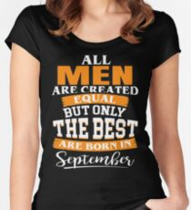 All men are created equal But only the best are born in September Women's Fitted Scoop T-Shirt
