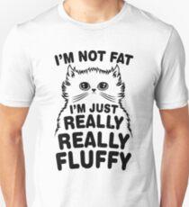 I'm Not Fat I'm Fluffy Cat Unisex T-Shirt