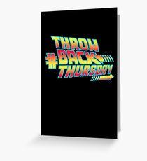 Throw Back Thursday Greeting Card