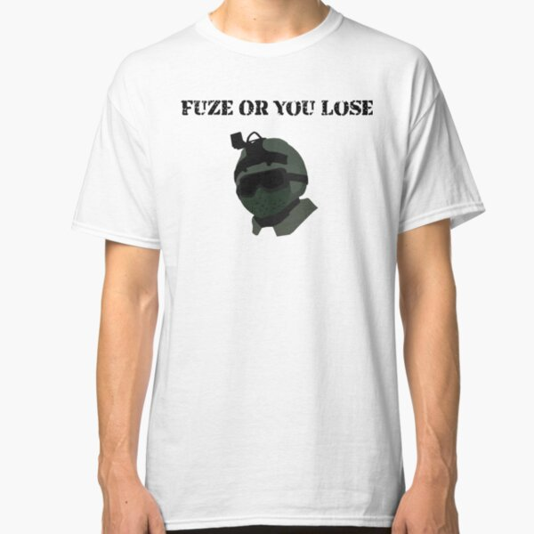 Fuze Or You Lose Classic T-Shirt
