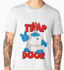 It's a Trap..... DOOR Men's Premium T-Shirt