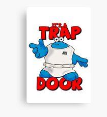 It's a Trap..... DOOR Canvas Print