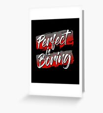 Perfect Is Boring Motivational Quote Greeting Card