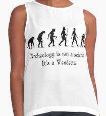 Archaeology is not a science. It's a vendetta! Contrast Tank