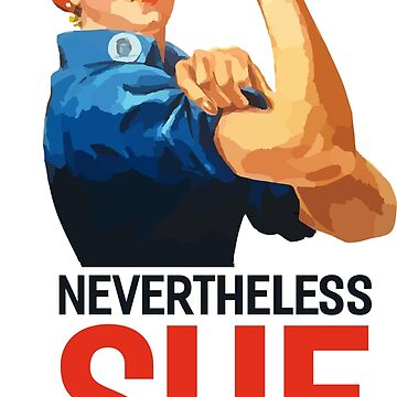 Nevertheless, she persisted (classic Feminist shirt) by respublica