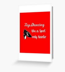 Tap Dancing Funny Design - Tap Dancing Like A Sport Only Harder Greeting Card