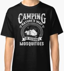 Camping nature's way of feeding mosquitoes Classic T-Shirt
