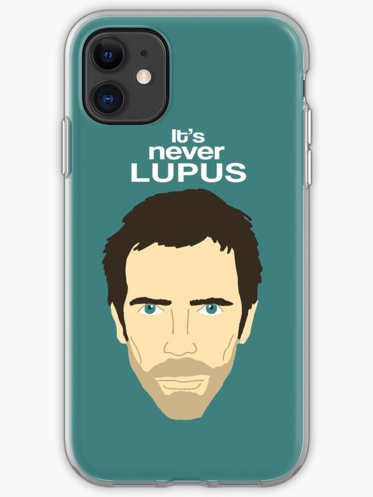 DR HOUSE IT S NOT LUPUS iphone case