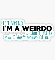 I'm a weirdo Sticker