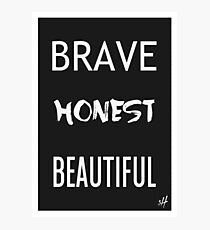 Brave Honest Beautiful // 5H Photographic Print
