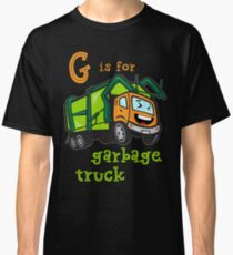 Garbage Truck for Boys - G is for Garbage Truck Classic T-Shirt