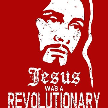 Jesus Was A Revolutionary by CreatureCorp