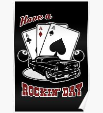Have a Rockin' Day Three Aces Card Poster
