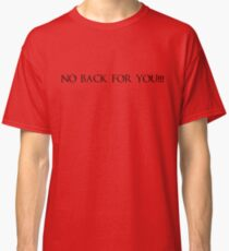 no back for you Classic T-Shirt