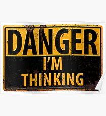 """DANGER, I'm Thinking"" Rusty Metal Sign - Geek - Nerd - Brainy Poster"