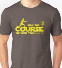 """Exclusive Disc Golf """"May The Course Be With You"""" T-Shirt Unisex T-Shirt"""
