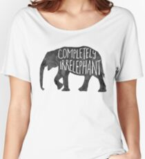 Completely IrrELEPHANT - Pun Women's Relaxed Fit T-Shirt