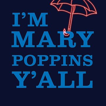 Mary Poppins Y'all by BlueGnome