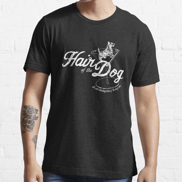 Hair of the Dog original wht Essential T-Shirt