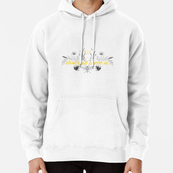 that's all there is. Pullover Hoodie