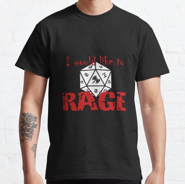 I Would Like To RAGE Classic T-Shirt