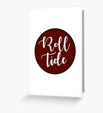 Roll Tide - University of Alabama  Greeting Card