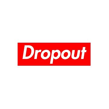 Dropout by hothfaculty