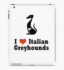 I love Italian Greyhounds iPad Case/Skin