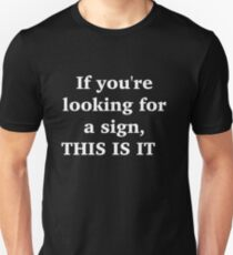 This is a sign T-Shirt