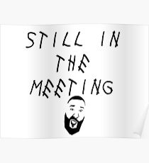 DJ Khaled Still In The Meeting Poster