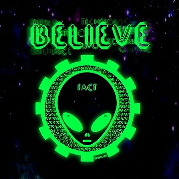 Believe Alien Fact by GrimDork