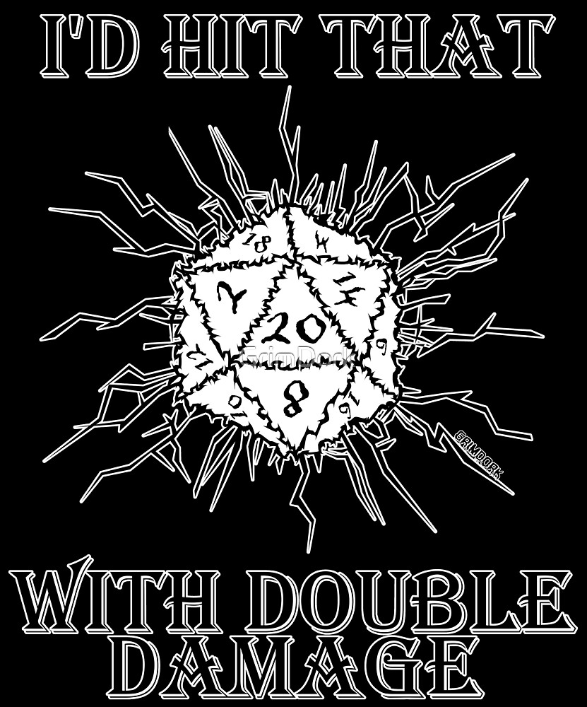 I'd Hit That D20 by GrimDork