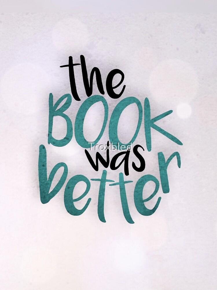 El libro era mejor que mi vida tbh de Troxbled