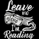 Lass mich in Ruhe - ich lese! von Troxbled