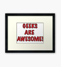 GEEKS ARE AWESOME! Framed Print